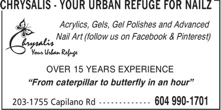 "Chrysalis-Your Urban Refuge For Nailz (604-990-1701) - Annonce illustrée - Acrylics, Gels, Gel Polishes and Advanced Nail Art (follow us on Facebook & Pinterest) OVER 15 YEARS EXPERIENCE ""From caterpillar to butterfly in an hour"""