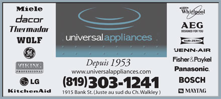 Appliances Universal (613-699-0757) - Annonce illustrée - Depuis 1953 www.universalappliances.com 819 303-1241 1915 Bank St. (Juste au sud du Ch. Walkley )