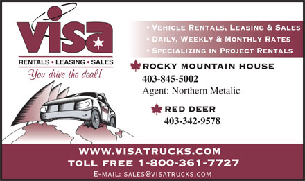 Visa Truck Rentals (1991) Ltd (403-342-9578) - Annonce illustrée - Vehicle Rentals, Leasing & Sales Daily, Weekly & Monthly Rates Specializing in Project Rentals RENTALS   LEASING   SALES ROCKY MOUNTAIN HOUSE 403-845-5002 Agent: Northern Metalic RED DEER 403-342-9578 www.visatrucks.com toll free 1-800-361-7727