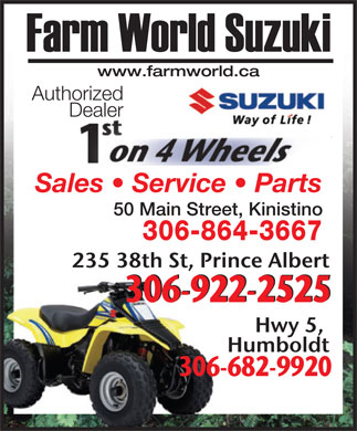 Farm World (306-864-3667) - Display Ad - www.farmworld.ca Authorized Dealer Sales   Service   Parts 50 Main Street, Kinistino 306-864-3667 306-922-2525 306-682-9920