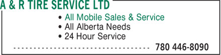 A & R Tire Service Ltd (780-446-8090) - Display Ad - All Mobile Sales & Service All Alberta Needs 24 Hour Service  All Mobile Sales & Service All Alberta Needs 24 Hour Service  All Mobile Sales & Service All Alberta Needs 24 Hour Service  All Mobile Sales & Service All Alberta Needs 24 Hour Service
