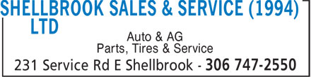 Shellbrook Sales & Service (1994) Ltd (306-747-2550) - Annonce illustrée - Auto & AG Parts, Tires & Service