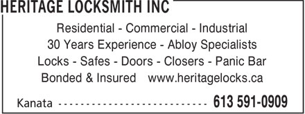 Heritage Locksmith Inc (613-591-0909) - Annonce illustrée - Residential - Commercial - Industrial 30 Years Experience - Abloy Specialists Locks - Safes - Doors - Closers - Panic Bar Bonded & Insured www.heritagelocks.ca