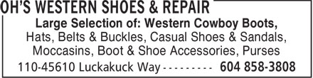 Oh's Western Shoes & Repair (604-858-3808) - Annonce illustrée - Large Selection of: Western Cowboy Boots, Hats, Belts & Buckles, Casual Shoes & Sandals, Moccasins, Boot & Shoe Accessories, Purses
