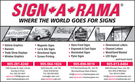 Sign-A-Rama (905-564-1824) - Annonce illustrée - Store Front SignsDimensional Letters Vehicle Graphics Magnetic Signs Engraved & Cast SignsChannel Letters Banners Lot & Site Signs Illuminated SignsWood/Sand Blasted Trade Show Displays Directional Signs Pylon SignsLED Signs Window Graphics Screen Printing