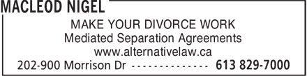 Macleod Boyle (613-912-3191) - Annonce illustrée - MAKE YOUR DIVORCE WORK Mediated Separation Agreements www.alternativelaw.ca