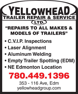 Yellowhead Trailer Repair & Service Ltd (780-449-1396) - Display Ad - TRAILER REPAIR & SERVICE LTD. REPAIRS TO ALL MAKES & MODELS OF TRAILERS C.V.I.P. Inspections Laser Alignment Aluminum Welding Empty Trailer Spotting (EDM) NE Edmonton Location 780.449.1396 353 - 116 Ave, Edm yellowheadgroup.com