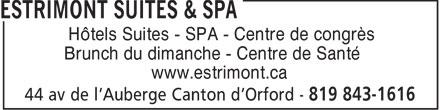 Estrimont Suites & Spa (819-843-1616) - Annonce illustrée======= - Hôtels Suites - SPA - Centre de congrès Brunch du dimanche - Centre de Santé www.estrimont.ca
