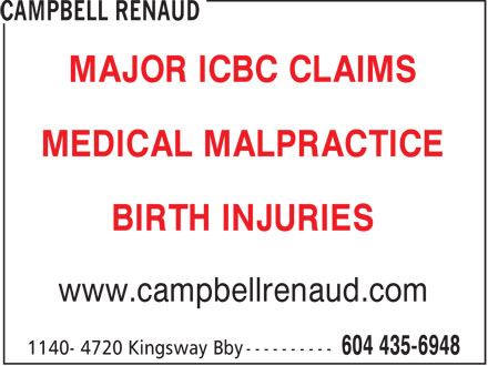 Campbell Renaud (604-435-6948) - Annonce illustr&eacute;e - MAJOR ICBC CLAIMS MEDICAL MALPRACTICE BIRTH INJURIES www.campbellrenaud.com  MAJOR ICBC CLAIMS MEDICAL MALPRACTICE BIRTH INJURIES www.campbellrenaud.com  MAJOR ICBC CLAIMS MEDICAL MALPRACTICE BIRTH INJURIES www.campbellrenaud.com  MAJOR ICBC CLAIMS MEDICAL MALPRACTICE BIRTH INJURIES www.campbellrenaud.com  MAJOR ICBC CLAIMS MEDICAL MALPRACTICE BIRTH INJURIES www.campbellrenaud.com  MAJOR ICBC CLAIMS MEDICAL MALPRACTICE BIRTH INJURIES www.campbellrenaud.com  MAJOR ICBC CLAIMS MEDICAL MALPRACTICE BIRTH INJURIES www.campbellrenaud.com  MAJOR ICBC CLAIMS MEDICAL MALPRACTICE BIRTH INJURIES www.campbellrenaud.com