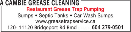 A Cambie Grease Cleaning (604-279-0501) - Annonce illustrée - Restaurant Grease Trap Pumping Sumps • Septic Tanks • Car Wash Sumps www.greasetrapservice.ca Restaurant Grease Trap Pumping Sumps • Septic Tanks • Car Wash Sumps www.greasetrapservice.ca