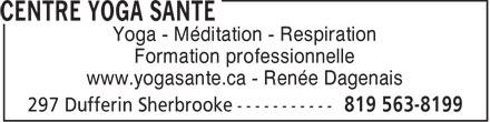 Yoga santé (819-563-8199) - Display Ad - Yoga - Méditation - Respiration Formation professionnelle www.yogasante.ca - Renée Dagenais