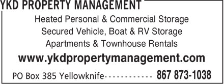 YKD Property Management (867-873-1038) - Annonce illustrée - Heated Personal & Commercial Storage Secured Vehicle, Boat & RV Storage Apartments & Townhouse Rentals www.ykdpropertymanagement.com
