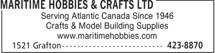 Maritime Hobbies &amp; Crafts Ltd (902-423-8870) - Display Ad - Serving Atlantic Canada Since 1946 Crafts &amp; Model Building Supplies www.maritimehobbies.com