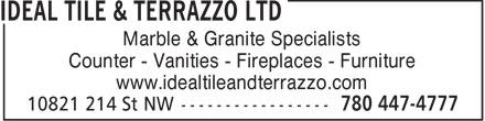 Ideal Tile & Terrazzo Ltd (780-447-4777) - Annonce illustrée - Marble & Granite Specialists Counter - Vanities - Fireplaces - Furniture www.idealtileandterrazzo.com