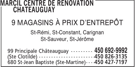 Marcil Centre de R&eacute;novation Ch&acirc;teauguay (450-692-9992) - Display Ad - 9 MAGASINS &Agrave; PRIX D'ENTREP&Ocirc;T St-R&eacute;mi, St-Constant, Carignan St-Sauveur, St-J&eacute;r&ocirc;me