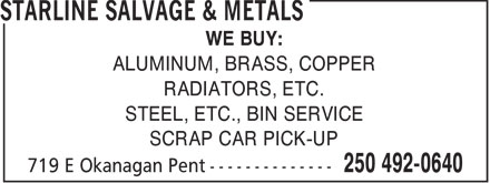 Starline Salvage & Metals (250-492-0640) - Annonce illustrée - WE BUY: ALUMINUM, BRASS, COPPER RADIATORS, ETC. STEEL, ETC., BIN SERVICE SCRAP CAR PICK-UP