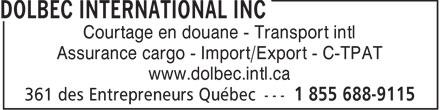 Dolbec International inc (418-688-9115) - Annonce illustrée======= - Courtage en douane - Transport intl - Assurance cargo - Import/Export - C-TPAT - www.dolbec.intl.ca