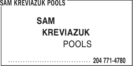 Sam Kreviazuk Pools (204-771-4780) - Annonce illustrée - SAM KREVIAZUK POOLS  SAM KREVIAZUK POOLS