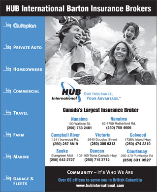 HUB International Barton Insurance Brokers (250-753-2481) - Annonce illustrée - Canada s Largest Insurance Broker 2640 Douglas Street Courtenay 260-470 Puntledge Rd (250) 331 0527