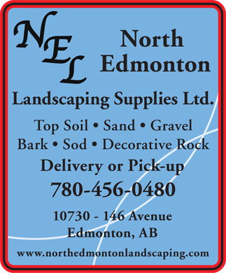 North Edmonton Landscape Supplies Ltd (780-456-0480) - Annonce illustrée - North Edmonton Landscaping Supplies Ltd. Top Soil   Sand   Gravel Bark   Sod   Decorative Rock Delivery or Pick-up 780-456-0480 10730 - 146 Avenue Edmonton, AB www.northedmontonlandscaping.com