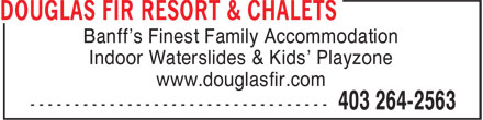 Douglas Fir Resort & Chalets (403-264-2563) - Annonce illustrée======= - Banff's Finest Family Accommodation - Indoor Waterslides & Kids' Playzone - www.douglasfir.com