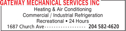 Gateway Mechanical Services Inc (204-582-4620) - Display Ad - Heating &amp; Air Conditioning Commercial / Industrial Refrigeration Recreational &bull; 24 Hours