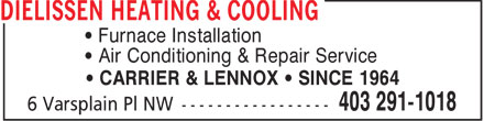 Dielissen Heating & Cooling (403-291-1018) - Display Ad - Furnace Installation Air Conditioning & Repair Service CARRIER & LENNOX   SINCE 1964