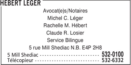 Hebert Leger (506-532-0100) - Annonce illustrée - BARRISTERS - NOTARIES Michel C. Leger Rachelle M. Hebert Claude R. Losier  BARRISTERS - NOTARIES Michel C. Leger Rachelle M. Hebert Claude R. Losier