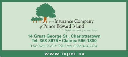 Insurance Company Of Prince Edward Island (902-368-3675) - Annonce illustrée - Insurance Company THE Prince Edward Island of 14 Great George St., Charlottetown Tel: 368-3675   Claims: 566-1880 Fax: 629-3529     Toll Free 1-866-404-2734 www.icpei.c