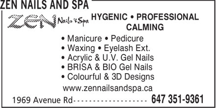 Zen Nails And Spa (647-351-9361) - Annonce illustrée - HYGENIC • PROFESSIONAL CALMING • Manicure • Pedicure • Waxing • Eyelash Ext. • Acrylic & U.V. Gel Nails • BRISA & BIO Gel Nails • Colourful & 3D Designs www.zennailsandspa.ca