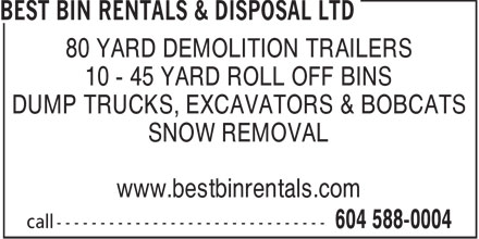 Best Bin Rentals & Disposal Ltd (604-588-0004) - Annonce illustrée - 80 YARD DEMOLITION TRAILERS 10 - 45 YARD ROLL OFF BINS DUMP TRUCKS, EXCAVATORS & BOBCATS SNOW REMOVAL www.bestbinrentals.com
