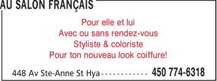 Au Salon Français (450-774-6318) - Annonce illustrée======= - Pour elle et lui - Avec ou sans rendez-vous - Styliste & coloriste - Pour ton nouveau look coiffure!
