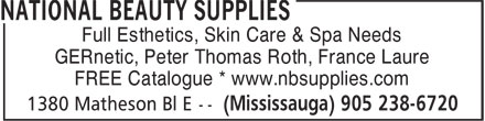 National Beauty Supplies (905-238-6720) - Display Ad - Full Esthetics, Skin Care & Spa Needs GERnetic, Peter Thomas Roth, France Laure FREE Catalogue * www.nbsupplies.com