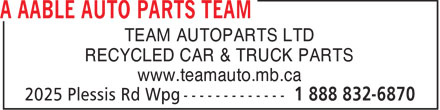 Team Autoparts Ltd (204-515-1585) - Annonce illustrée - TEAM AUTOPARTS LTD RECYCLED CAR & TRUCK PARTS www.teamauto.mb.ca TEAM AUTOPARTS LTD RECYCLED CAR & TRUCK PARTS www.teamauto.mb.ca