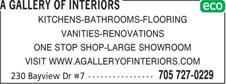 A Gallery of Interiors (705-727-0229) - Display Ad - KITCHENS-BATHROOMS-FLOORING VANITIES-RENOVATIONS ONE STOP SHOP-LARGE SHOWROOM VISIT WWW.AGALLERYOFINTERIORS.COM