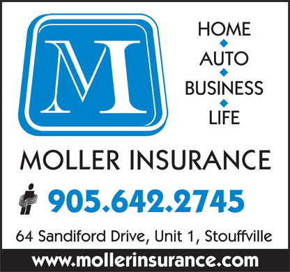 Moller Insurance Ltd (905-642-2745) - Annonce illustrée - HOME AUTO BUSINESS LIFE MOLLER INSURANCE 905.642.2745 64 Sandiford Drive, Unit 1, Stouffville www.mollerinsurance.com  HOME AUTO BUSINESS LIFE MOLLER INSURANCE 905.642.2745 64 Sandiford Drive, Unit 1, Stouffville www.mollerinsurance.com
