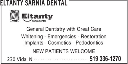 Eltanty Sarnia Dental (226-778-3123) - Annonce illustrée - Implants - Cosmetics - Pedodontics NEW PATIENTS WELCOME Whitening - Emergencies - Restoration General Dentistry with Great Care Whitening - Emergencies - Restoration Implants - Cosmetics - Pedodontics NEW PATIENTS WELCOME General Dentistry with Great Care