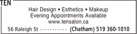 Ten (519-360-1010) - Annonce illustrée - Hair Design • Esthetics • Makeup Evening Appointments Available www.tensalon.ca