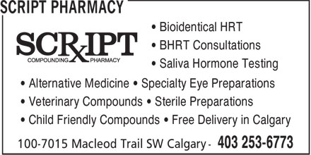 Script Pharmacy (403-253-6773) - Annonce illustrée - Bioidentical HRT BHRT Consultations Saliva Hormone Testing Alternative Medicine   Specialty Eye Preparations Veterinary Compounds   Sterile Preparations Child Friendly Compounds   Free Delivery in Calgary  Bioidentical HRT BHRT Consultations Saliva Hormone Testing Alternative Medicine   Specialty Eye Preparations Veterinary Compounds   Sterile Preparations Child Friendly Compounds   Free Delivery in Calgary