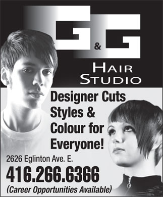 G And G Hair Studio (416-266-6366) - Annonce illustrée - H AIR S TUDIO Designer Cuts Styles & Colour for Everyone! 2626 Eglinton Ave. E. 416.266.6366 () Career Opportunities Available  H AIR S TUDIO Designer Cuts Styles & Colour for Everyone! 2626 Eglinton Ave. E. 416.266.6366 () Career Opportunities Available  H AIR S TUDIO Designer Cuts Styles & Colour for Everyone! 2626 Eglinton Ave. E. 416.266.6366 () Career Opportunities Available  H AIR S TUDIO Designer Cuts Styles & Colour for Everyone! 2626 Eglinton Ave. E. 416.266.6366 () Career Opportunities Available