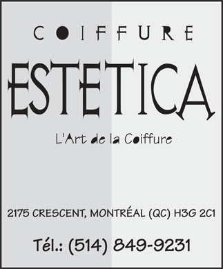 Estetica Coiffure (514-849-9231) - Display Ad - 2175 CRESCENT, MONTR&Eacute;AL (QC) H3G 2C1 T&eacute;l.: (514) 849-9231  2175 CRESCENT, MONTR&Eacute;AL (QC) H3G 2C1 T&eacute;l.: (514) 849-9231