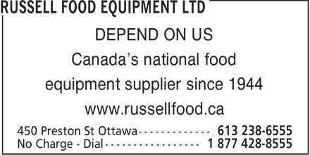 Russell Food Equipment Ltd (613-238-6555) - Annonce illustrée - DEPEND ON US Canada's national food equipment supplier since 1944 www.russellfood.ca  DEPEND ON US Canada's national food equipment supplier since 1944 www.russellfood.ca