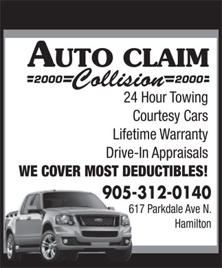 Auto Claim 2000 Collision (905-312-0140) - Annonce illustrée - 24 Hour Towing Courtesy Cars Lifetime Warranty Drive-In Appraisals WE COVER MOST DEDUCTIBLES! 905-312-0140905- 617 Parkdale Ave N. Hamilton