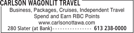 Carlson Wagonlit Travel (613-238-0000) - Annonce illustrée - Business, Packages, Cruises, Independent Travel Spend and Earn RBC Points www.carlsonottawa.com Business, Packages, Cruises, Independent Travel Spend and Earn RBC Points www.carlsonottawa.com
