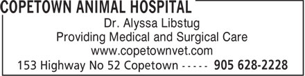 Copetown Animal Hospital (905-628-2228) - Display Ad - Dr. Alyssa Libstug Providing Medical and Surgical Care www.copetownvet.com  Dr. Alyssa Libstug Providing Medical and Surgical Care www.copetownvet.com  Dr. Alyssa Libstug Providing Medical and Surgical Care www.copetownvet.com  Dr. Alyssa Libstug Providing Medical and Surgical Care www.copetownvet.com  Dr. Alyssa Libstug Providing Medical and Surgical Care www.copetownvet.com  Dr. Alyssa Libstug Providing Medical and Surgical Care www.copetownvet.com  Dr. Alyssa Libstug Providing Medical and Surgical Care www.copetownvet.com  Dr. Alyssa Libstug Providing Medical and Surgical Care www.copetownvet.com