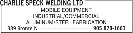 Charlie Speck Welding Ltd (905-878-1663) - Display Ad - MOBILE EQUIPMENT INDUSTRIAL/COMMERCIAL ALUMINUM/STEEL FABRICATION MOBILE EQUIPMENT INDUSTRIAL/COMMERCIAL ALUMINUM/STEEL FABRICATION