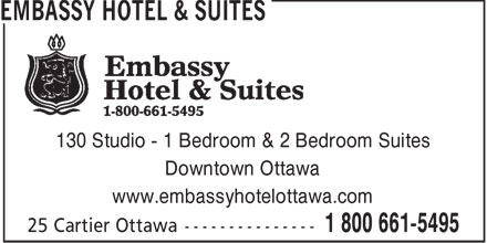 Embassy Hotel & Suites (613-909-2234) - Display Ad - 130 Studio - 1 Bedroom & 2 Bedroom Suites Downtown Ottawa www.embassyhotelottawa.com