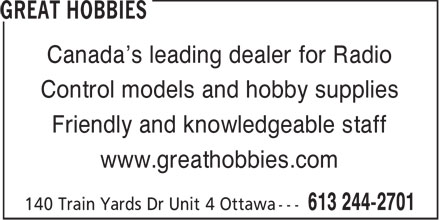 Great Hobbies Inc (613-909-7453) - Display Ad - Canada's leading dealer for Radio Control models and hobby supplies Friendly and knowledgeable staff www.greathobbies.com