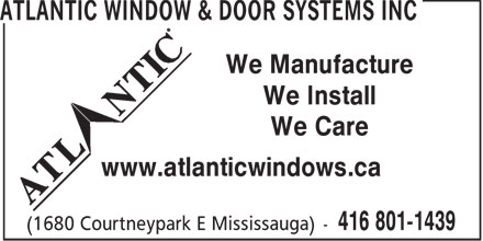 Atlantic Window & Door Systems Inc (416-801-1439) - Annonce illustrée - We Manufacture We Install We Care www.atlanticwindows.ca