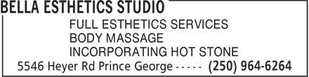 Bella Esthetics Studio (250-964-6264) - Annonce illustrée======= - FULL ESTHETICS SERVICES BODY MASSAGE INCORPORATING HOT STONE - HOT STONE - ESTHETICS SERVICES